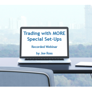 Trading with MORE Special Set-Ups - Recorded Webinar